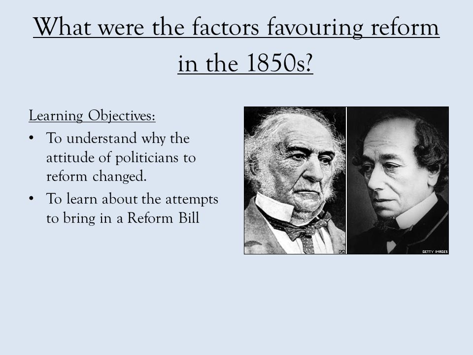 What were the factors favouring reform in the 1850s