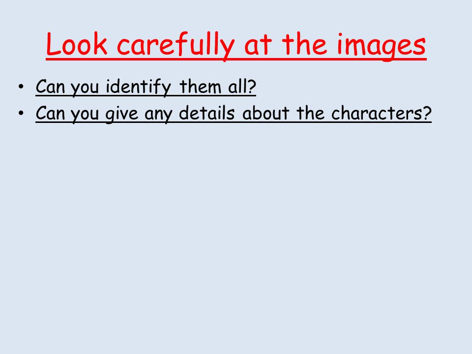 Look carefully at the images