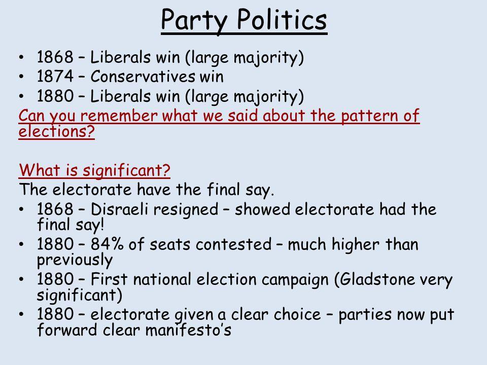 Party Politics 1868 – Liberals win (large majority)