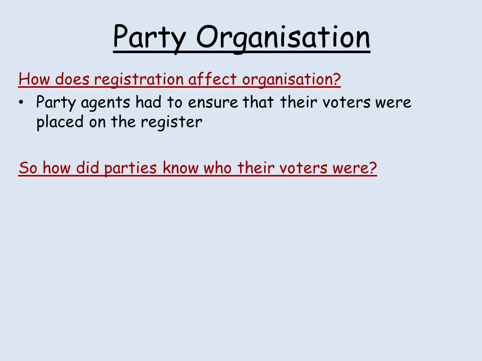 Party Organisation How does registration affect organisation