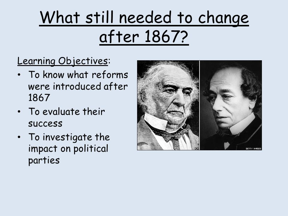 What still needed to change after 1867