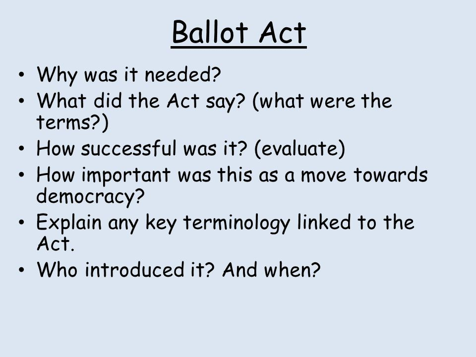 Ballot Act Why was it needed