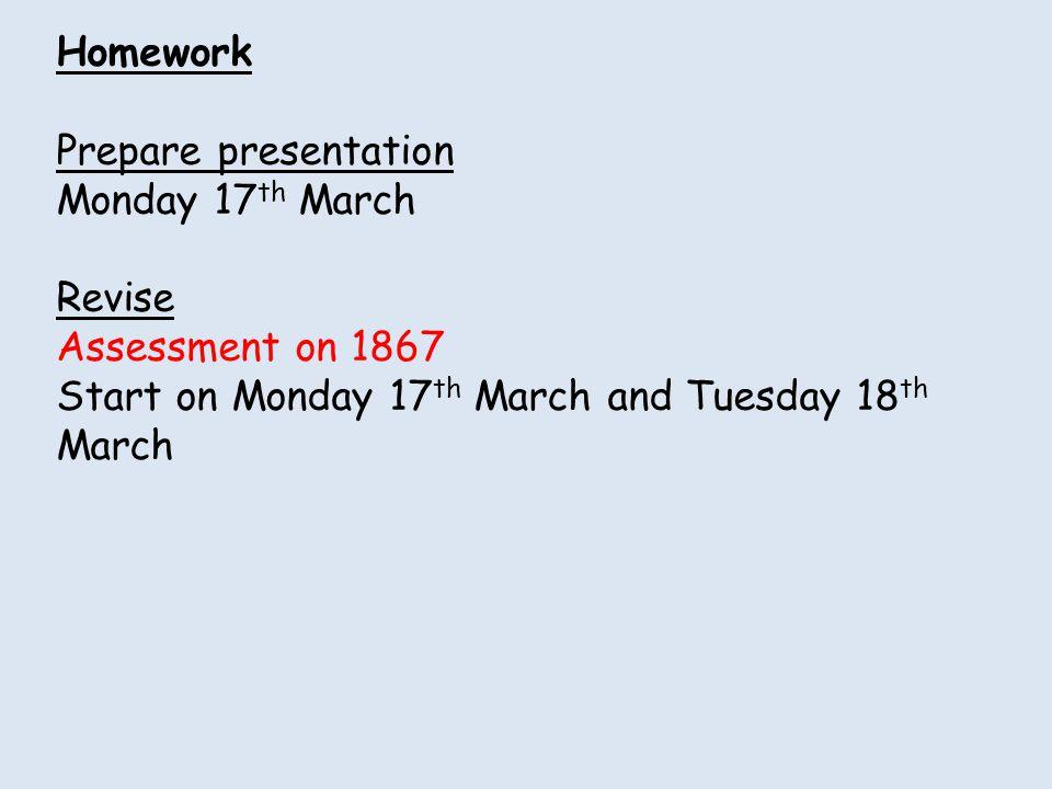 Homework Prepare presentation. Monday 17th March.