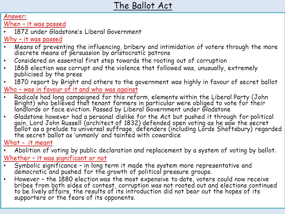 The Ballot Act Answer: When – it was passed