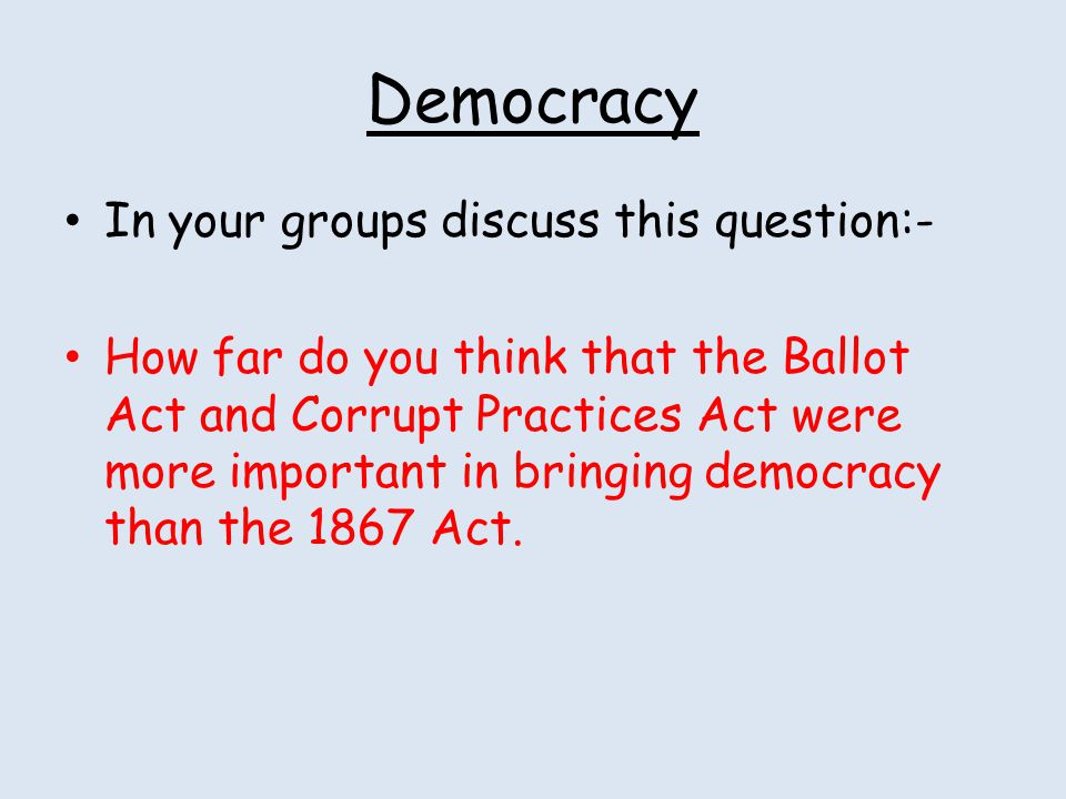 Democracy In your groups discuss this question:-