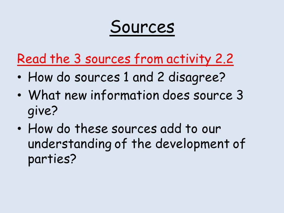 Sources Read the 3 sources from activity 2.2