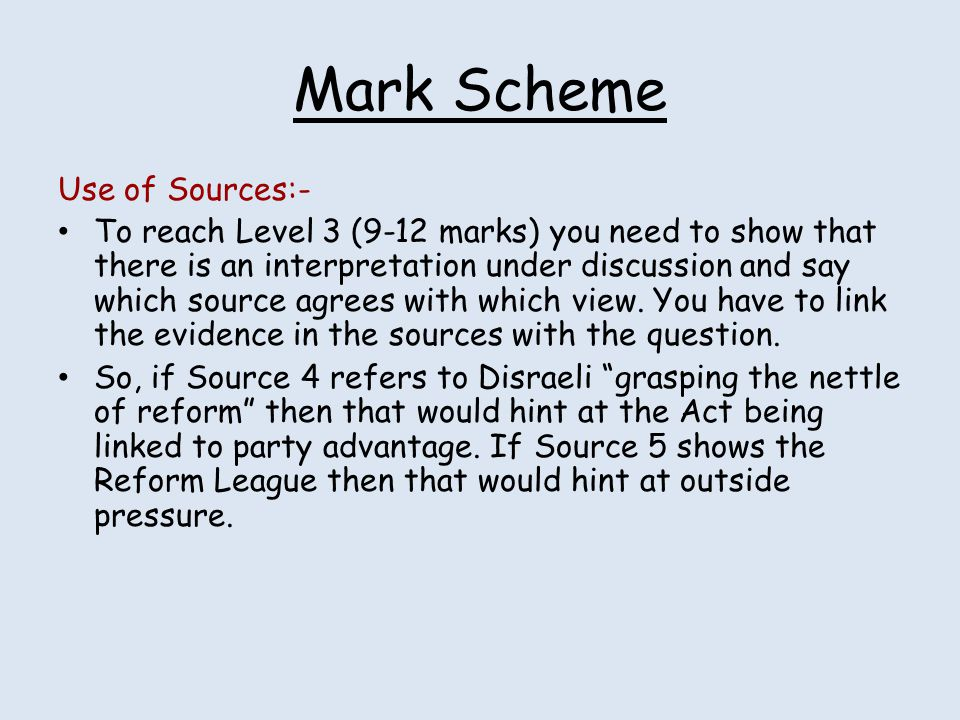 Mark Scheme Use of Sources:-