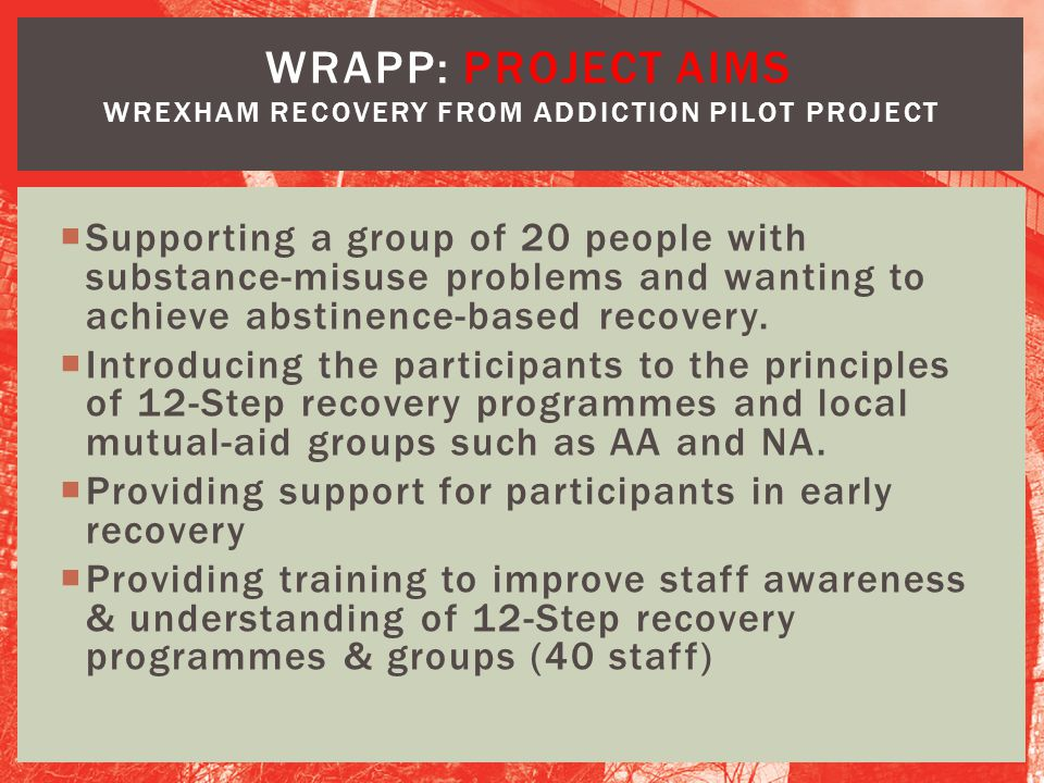WRAPP: project aims Wrexham Recovery from Addiction Pilot Project