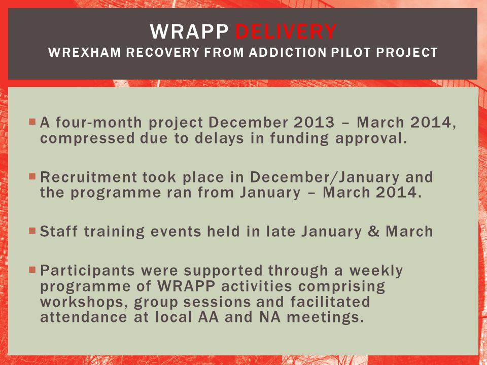 WRAPP DELIVERY Wrexham Recovery from Addiction Pilot Project