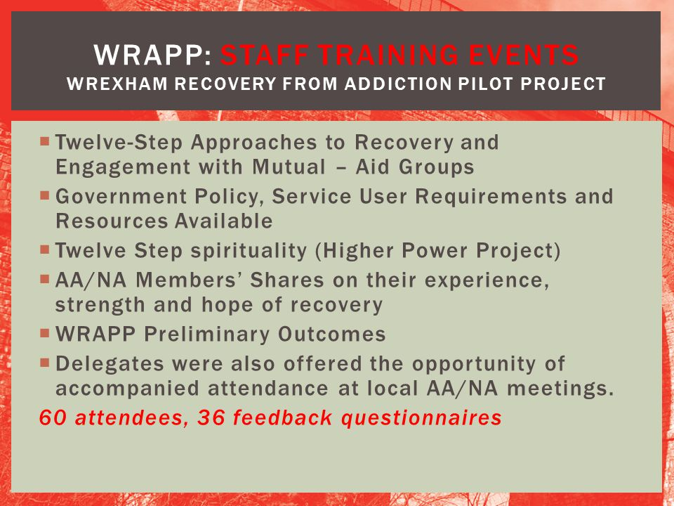WRAPP: STAFF TRAINING EVENTS Wrexham Recovery from Addiction Pilot Project