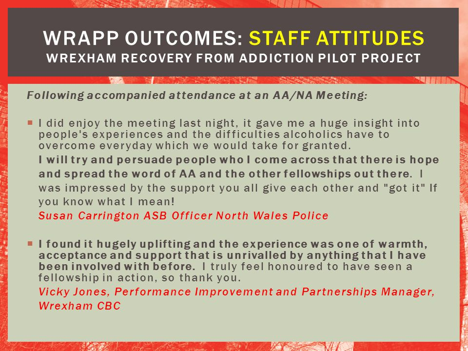 WRAPP OUTCOMES: staff attitudes Wrexham Recovery from Addiction Pilot Project