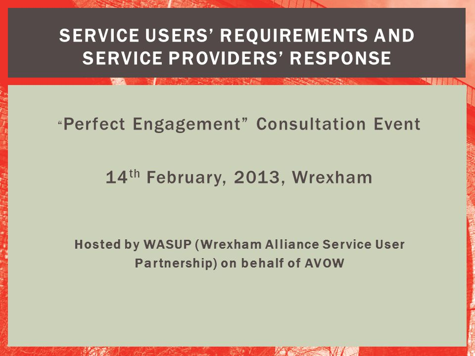 SERVICE USERS' REQUIREMENTS AND SERVICE PROVIDERS' RESPONSE