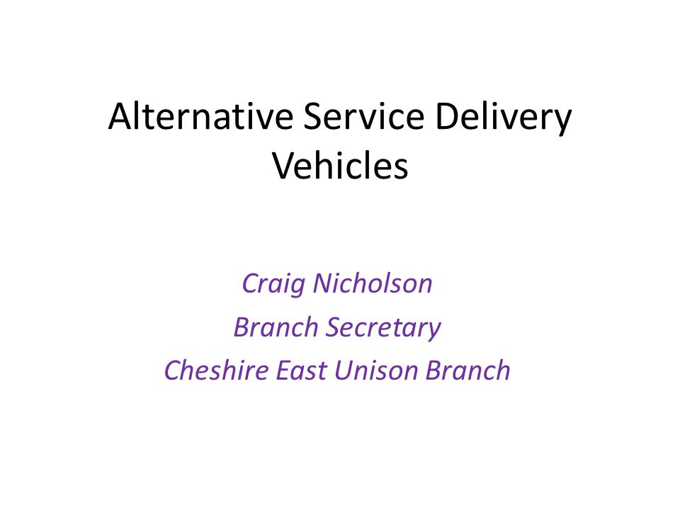 Alternative Service Delivery Vehicles