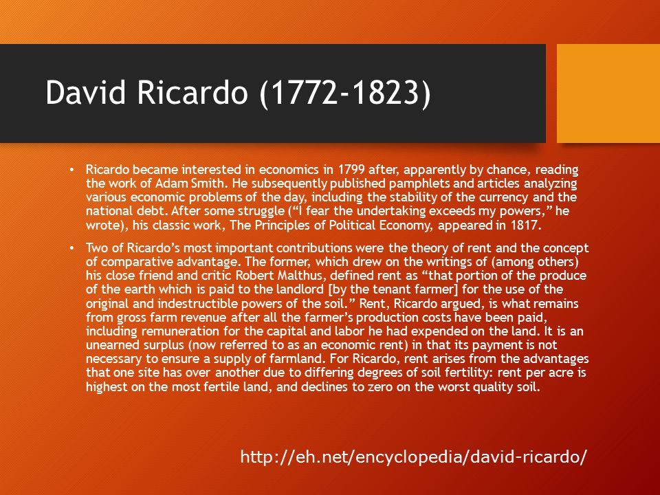 David Ricardo (1772-1823) http://eh.net/encyclopedia/david-ricardo/
