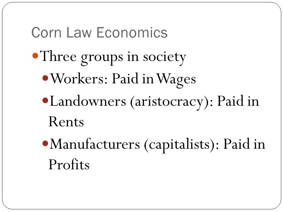 Three groups in society Workers: Paid in Wages
