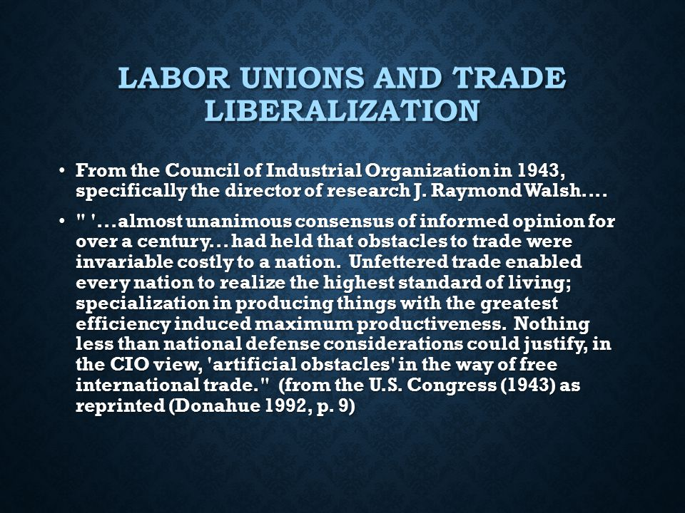 Labor Unions and Trade Liberalization