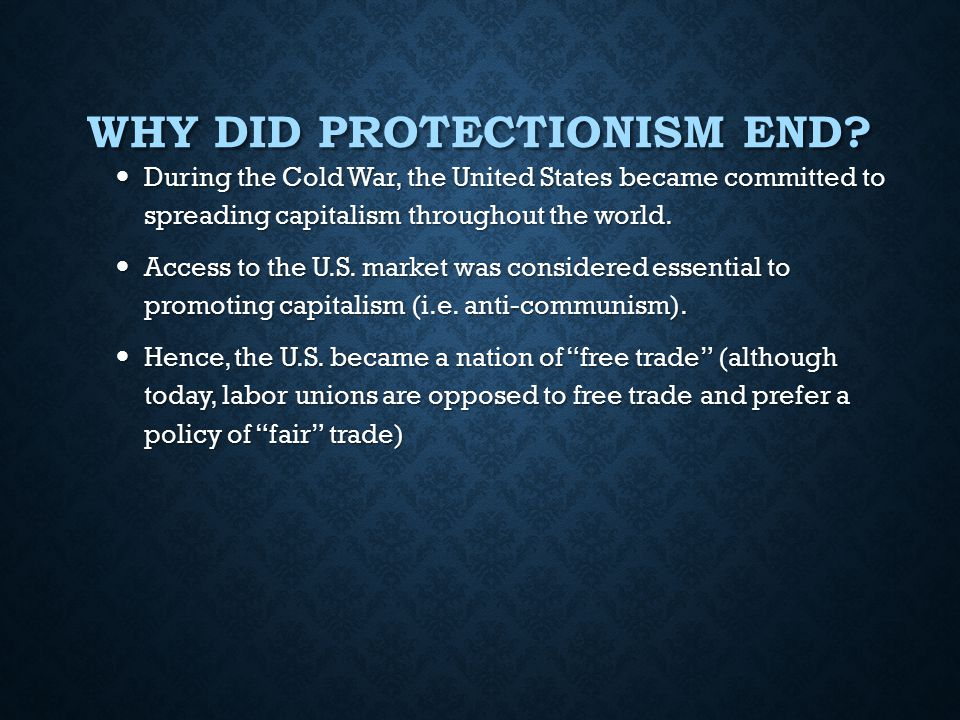 Why did Protectionism End