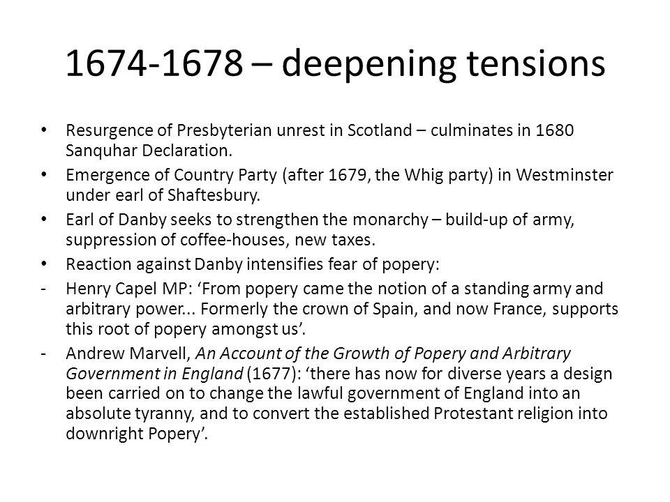 1674-1678 – deepening tensions Resurgence of Presbyterian unrest in Scotland – culminates in 1680 Sanquhar Declaration.