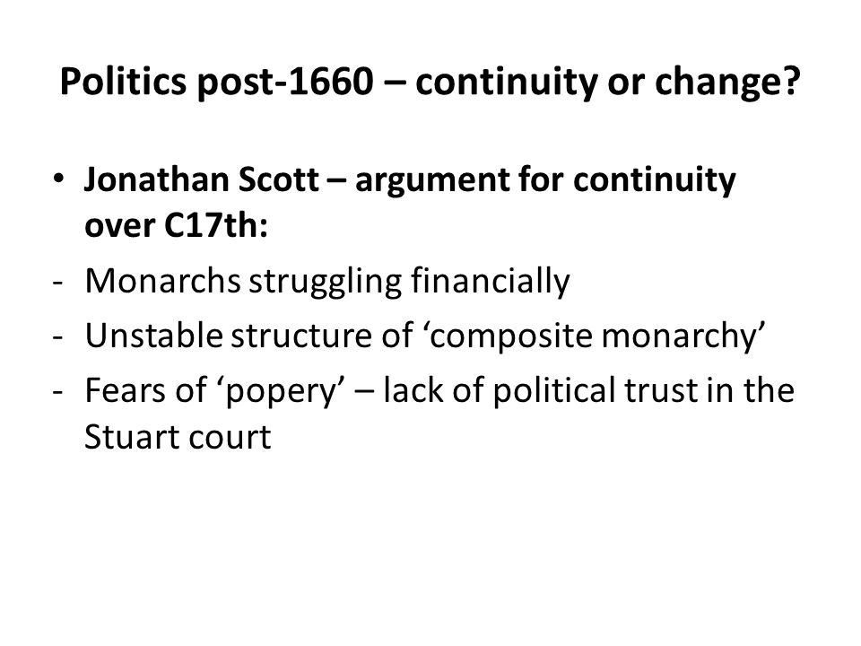 Politics post-1660 – continuity or change