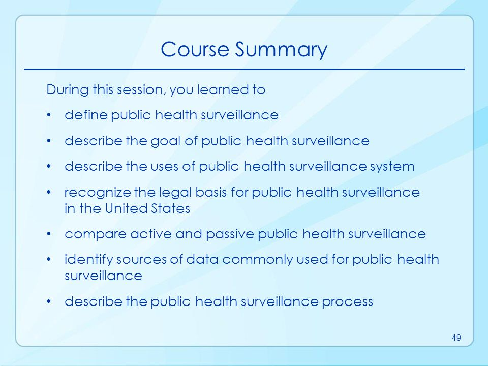 Course Summary During this session, you learned to