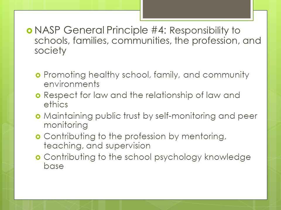 NASP General Principle #4: Responsibility to schools, families, communities, the profession, and society