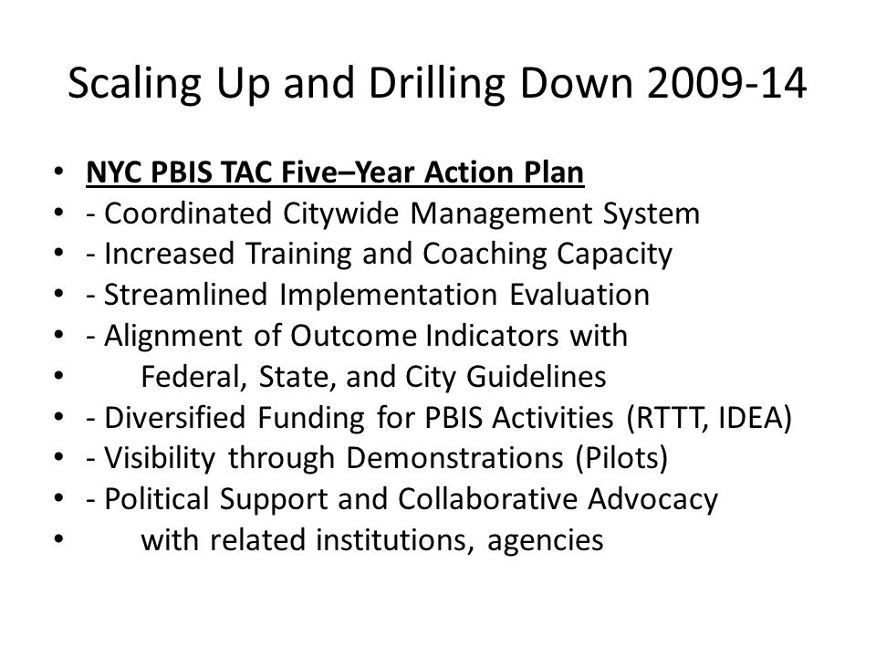 Scaling Up and Drilling Down 2009-14