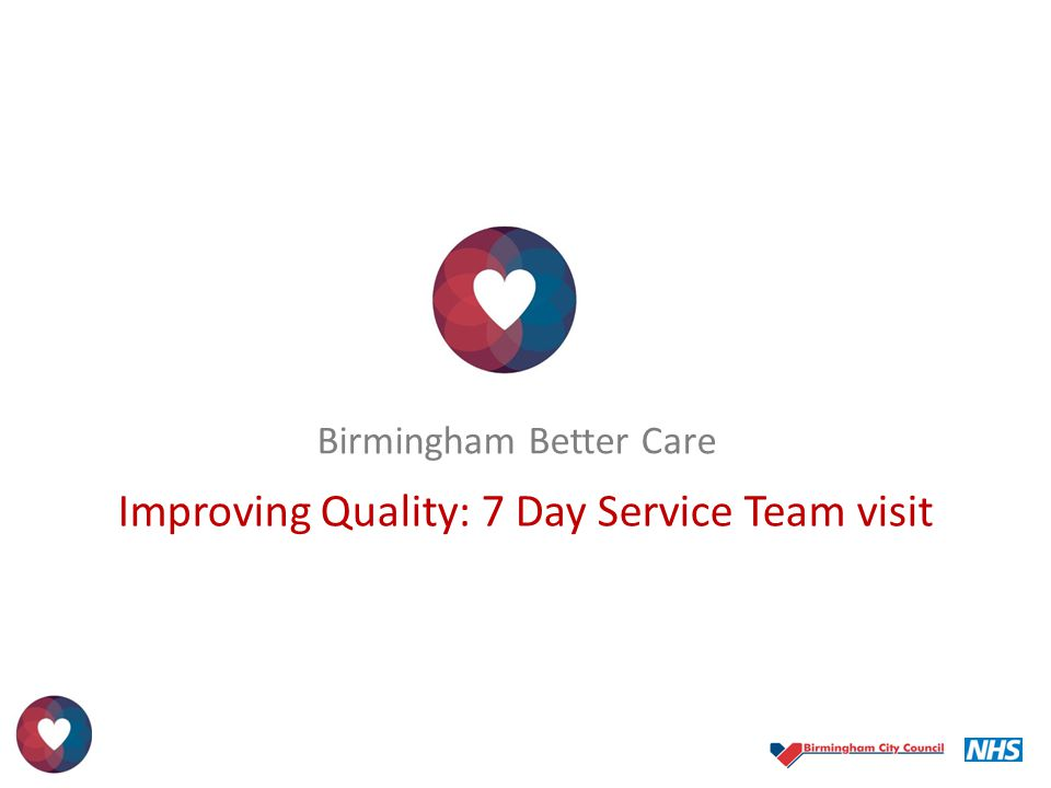 Improving Quality: 7 Day Service Team visit