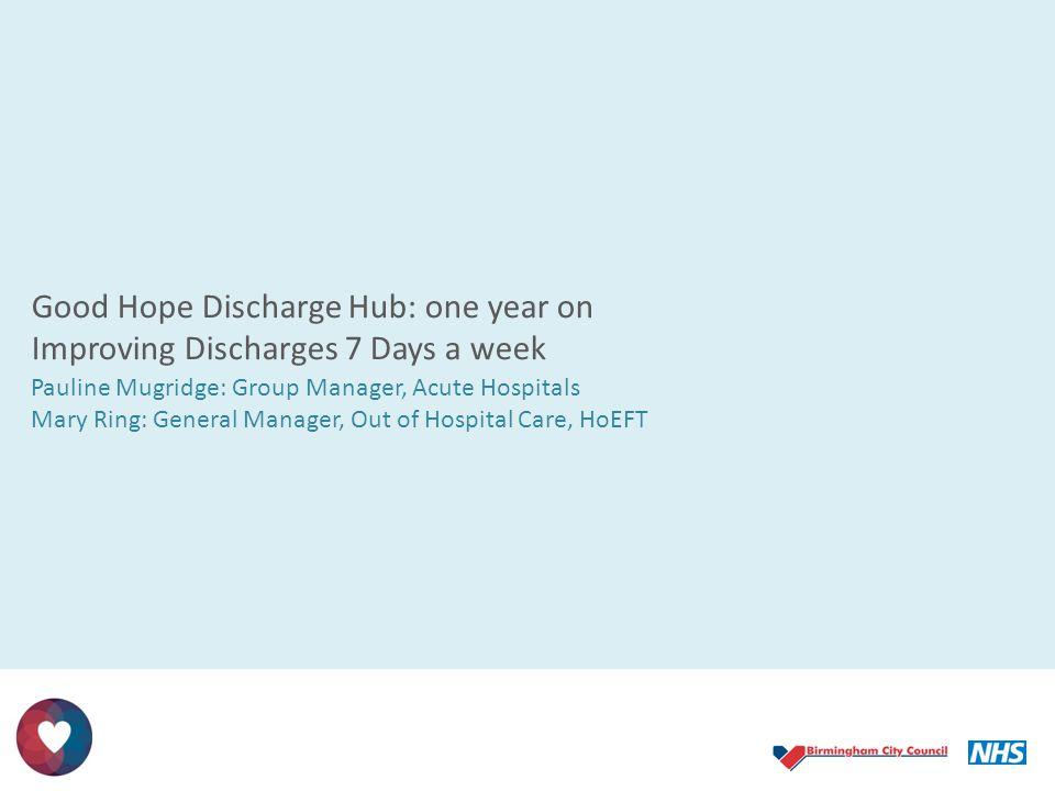 Good Hope Discharge Hub: one year on