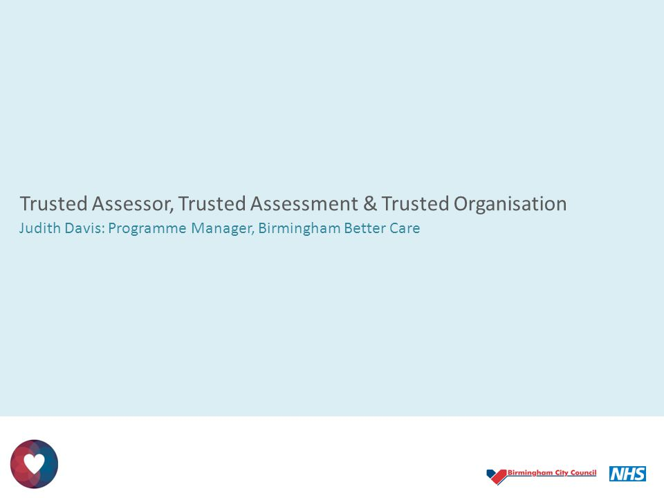Trusted Assessor, Trusted Assessment & Trusted Organisation