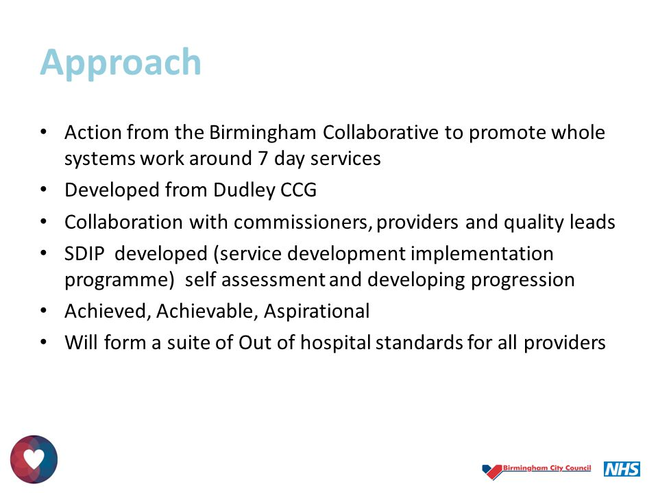 Approach Action from the Birmingham Collaborative to promote whole systems work around 7 day services.