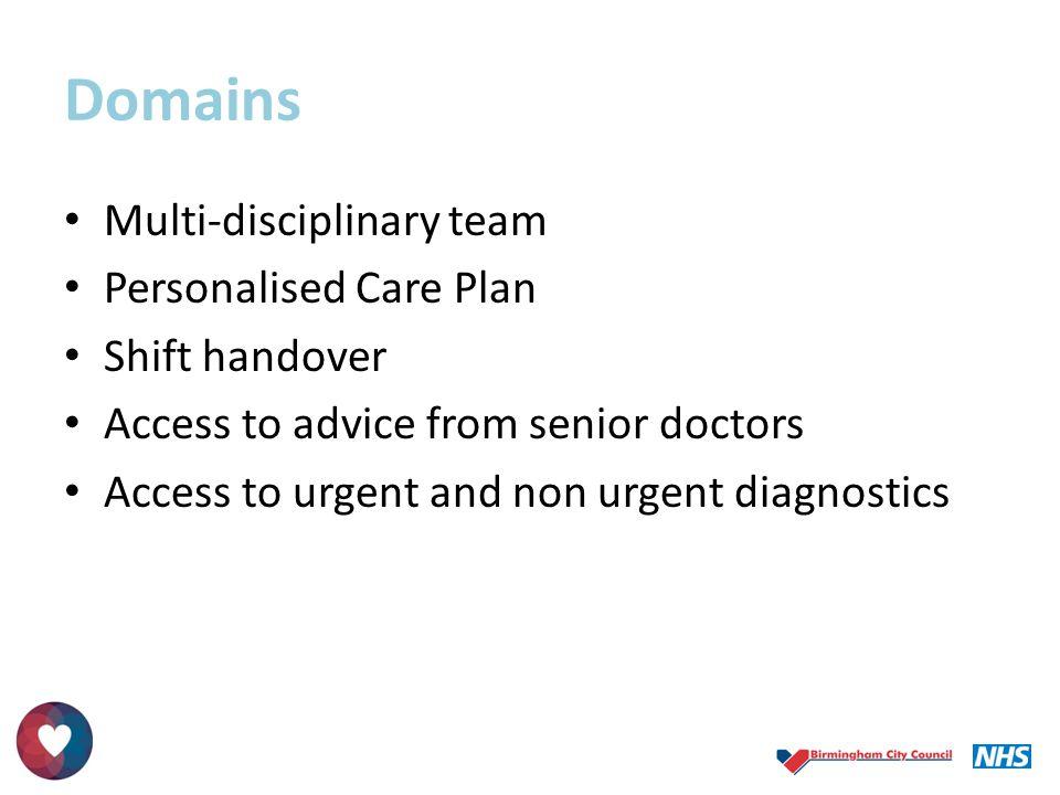 Domains Multi-disciplinary team Personalised Care Plan Shift handover