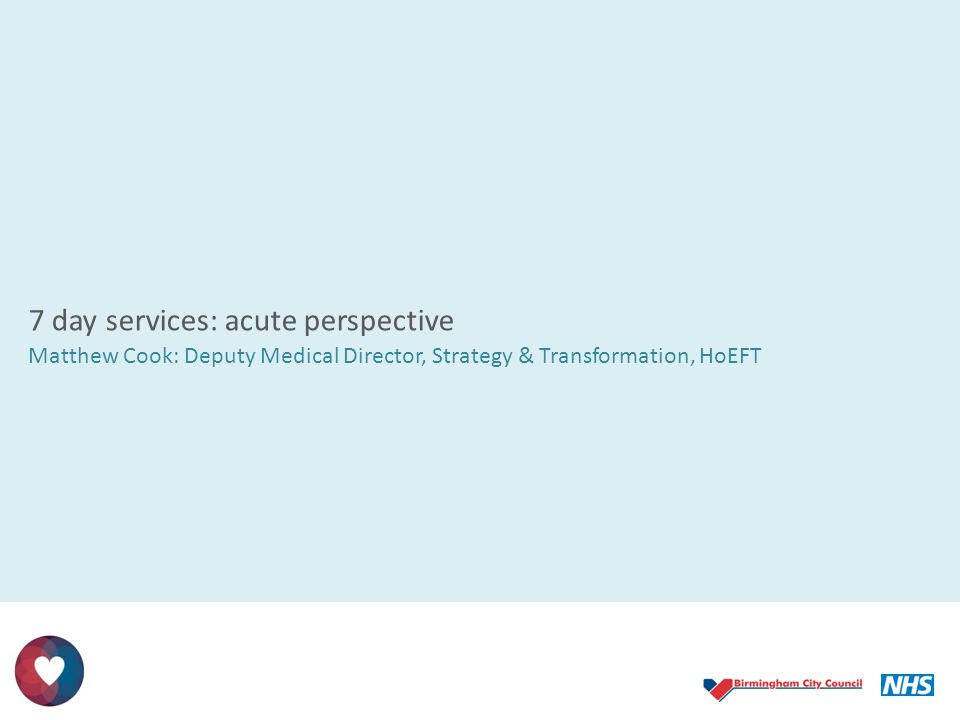 7 day services: acute perspective