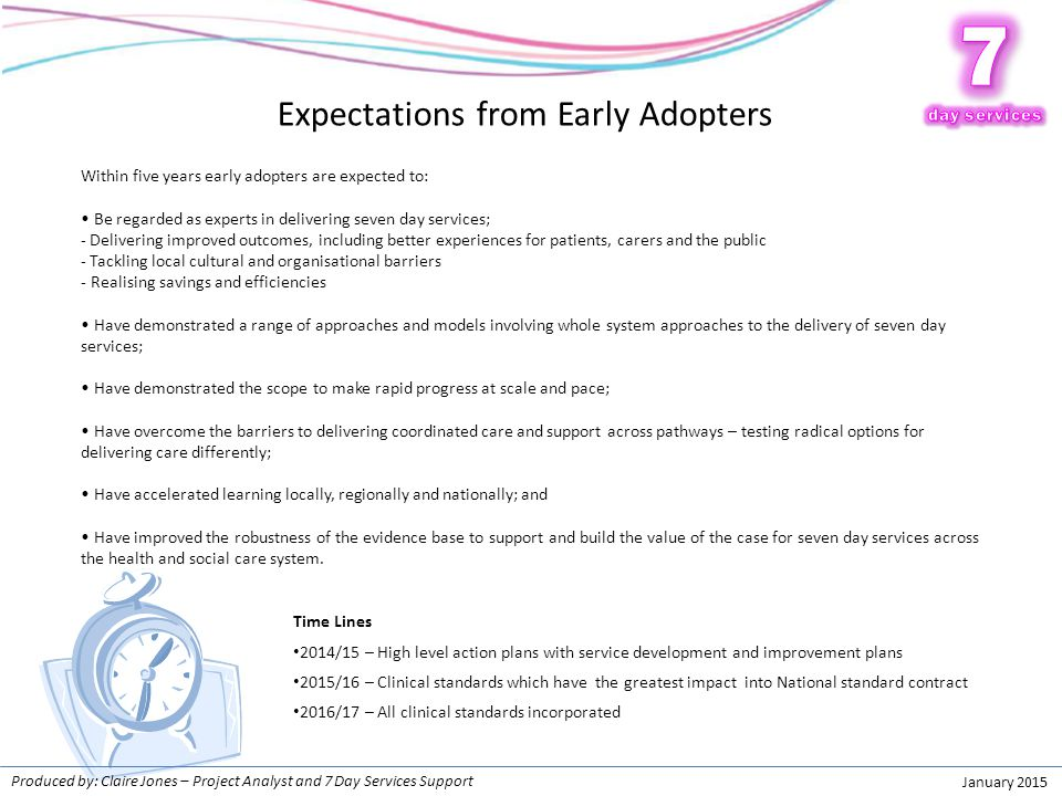 7 7 Expectations from Early Adopters Patients need the NHS every day!
