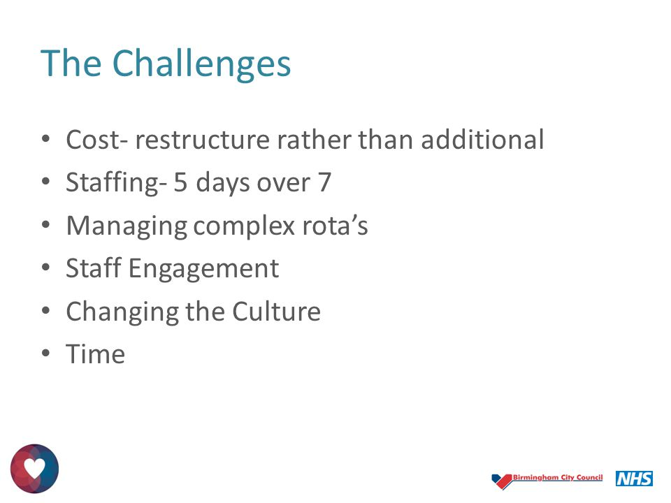 The Challenges Cost- restructure rather than additional