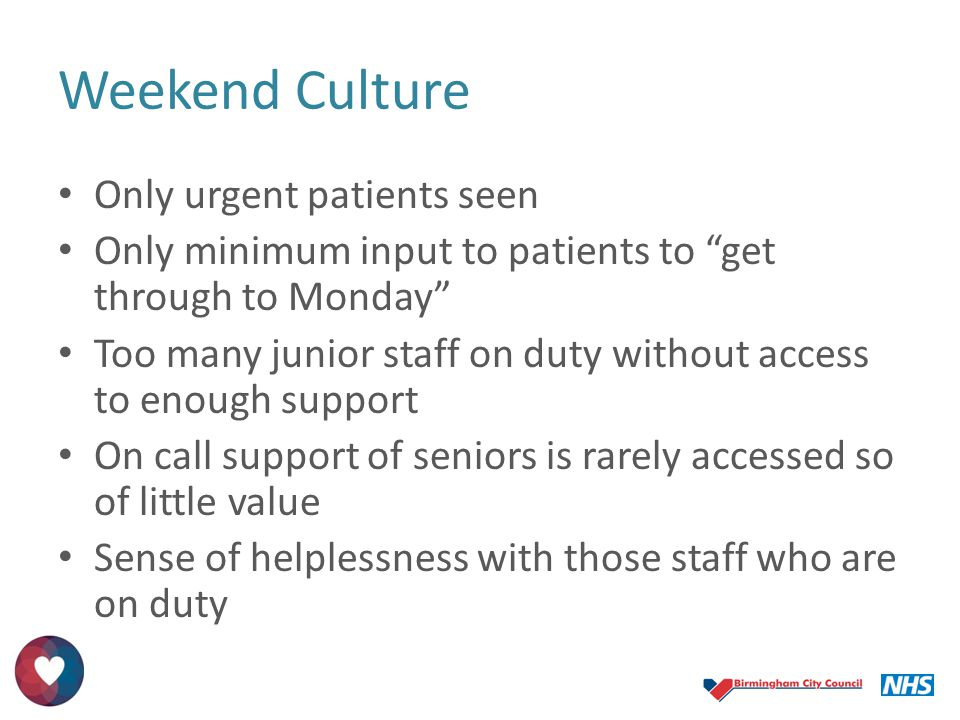 Weekend Culture Only urgent patients seen