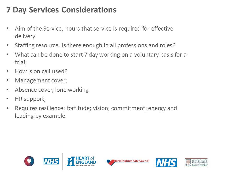 7 Day Services Considerations