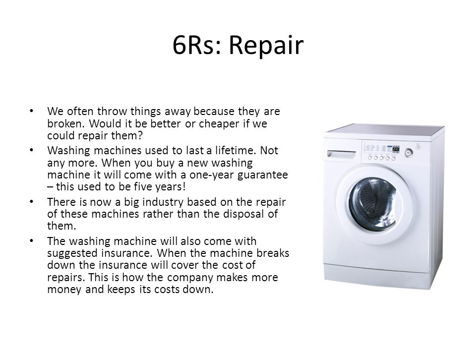 6Rs: Repair We often throw things away because they are broken. Would it be better or cheaper if we could repair them