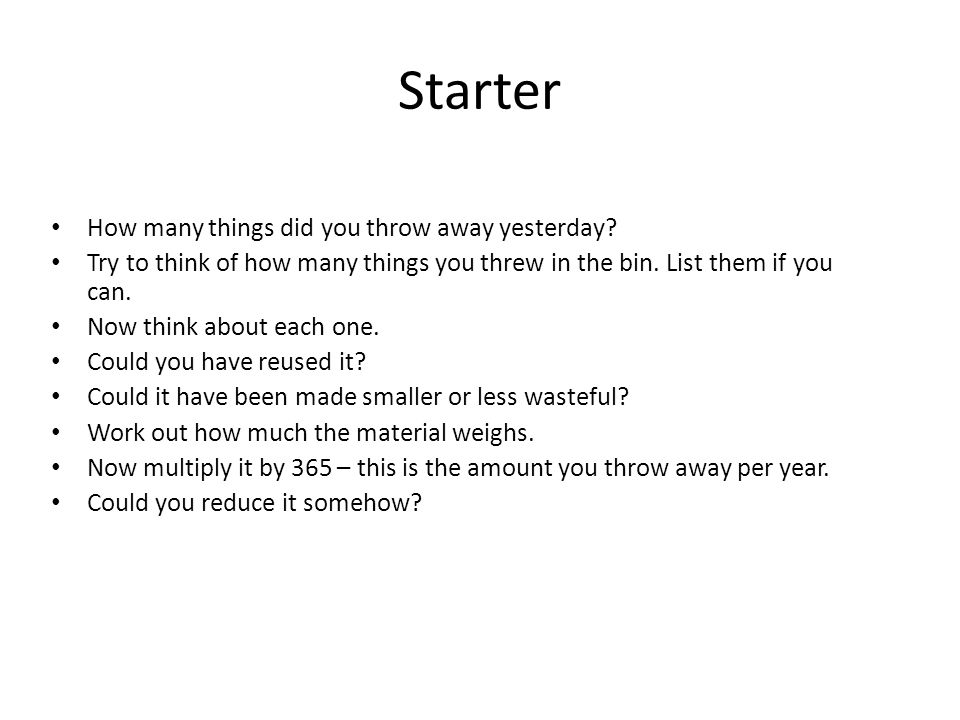 Starter How many things did you throw away yesterday