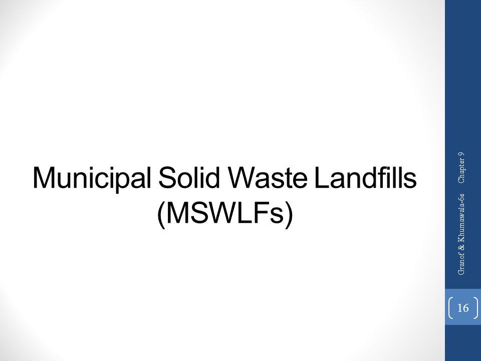 Municipal Solid Waste Landfills (MSWLFs)