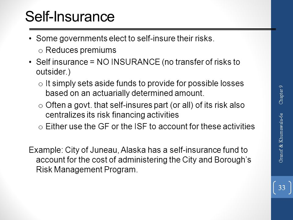 Self-Insurance Some governments elect to self-insure their risks.