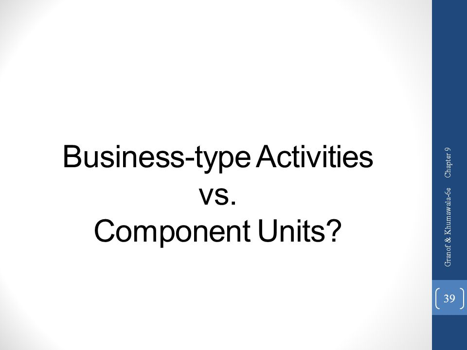 Business-type Activities vs. Component Units
