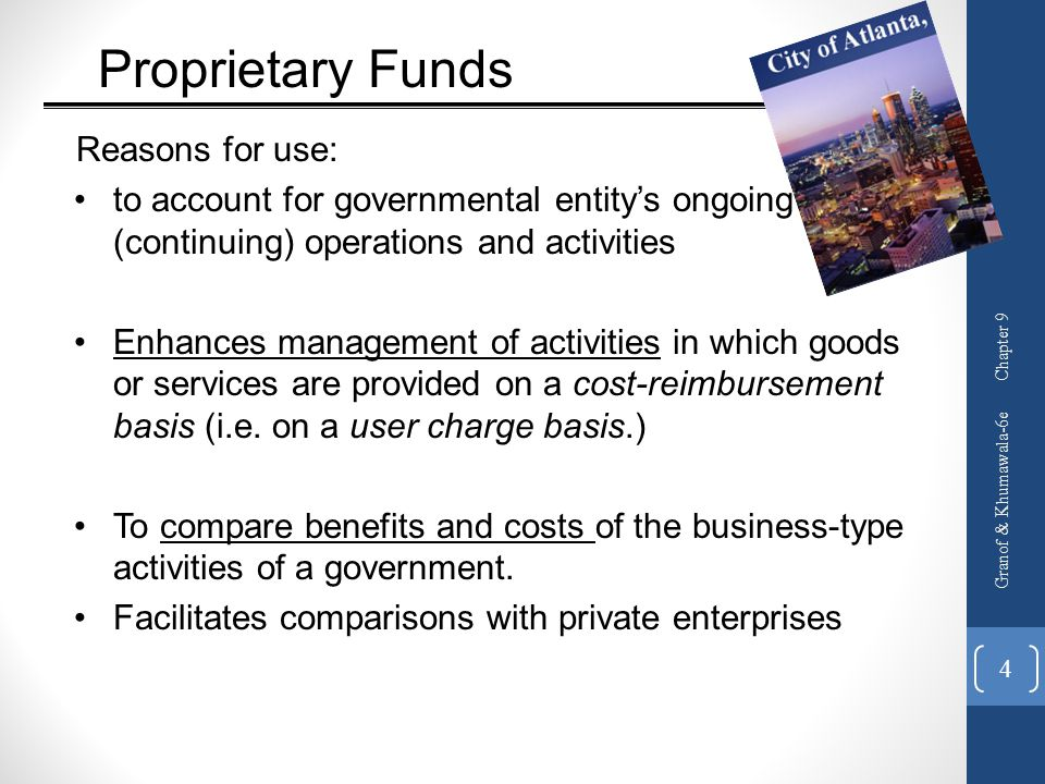 Proprietary Funds Reasons for use: