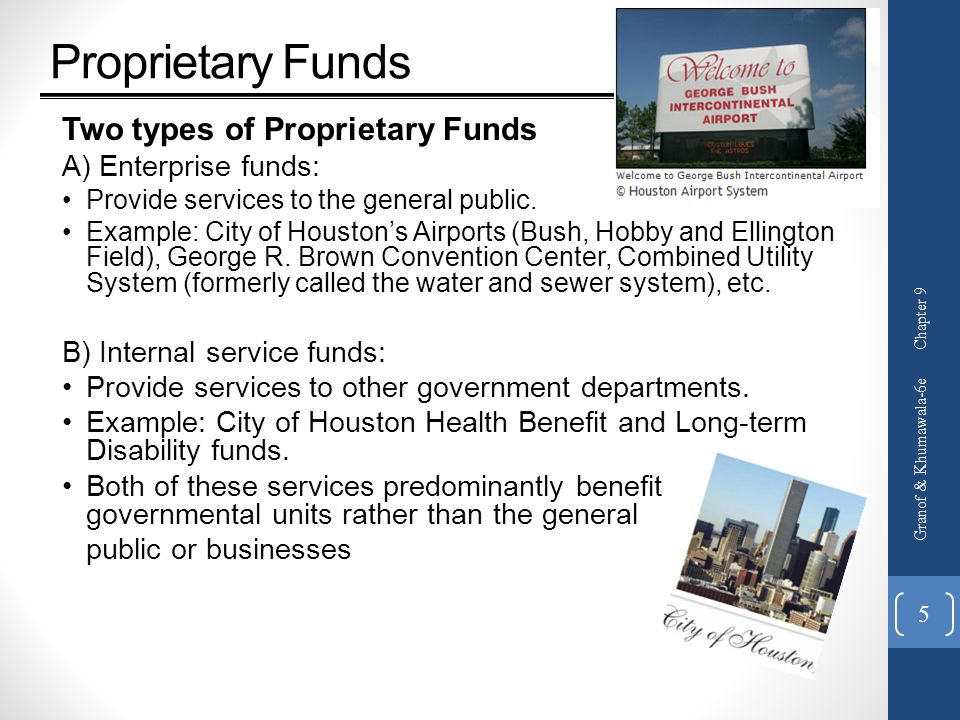 Proprietary Funds Two types of Proprietary Funds A) Enterprise funds: