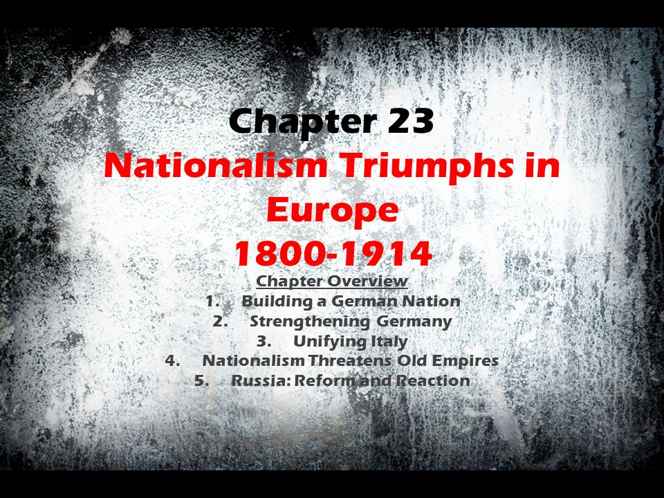 Chapter 23 Nationalism Triumphs in Europe 1800-1914