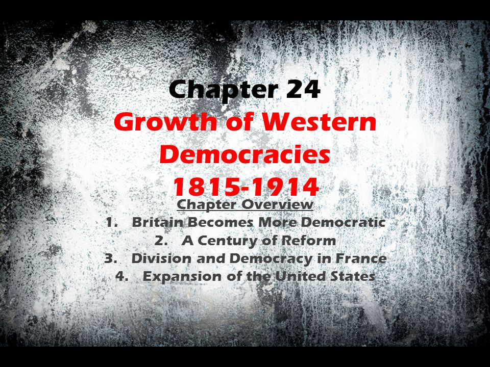 Chapter 24 Growth of Western Democracies 1815-1914