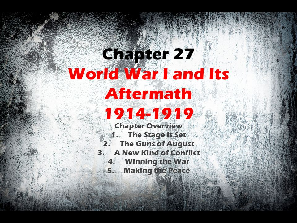 Chapter 27 World War I and Its Aftermath 1914-1919