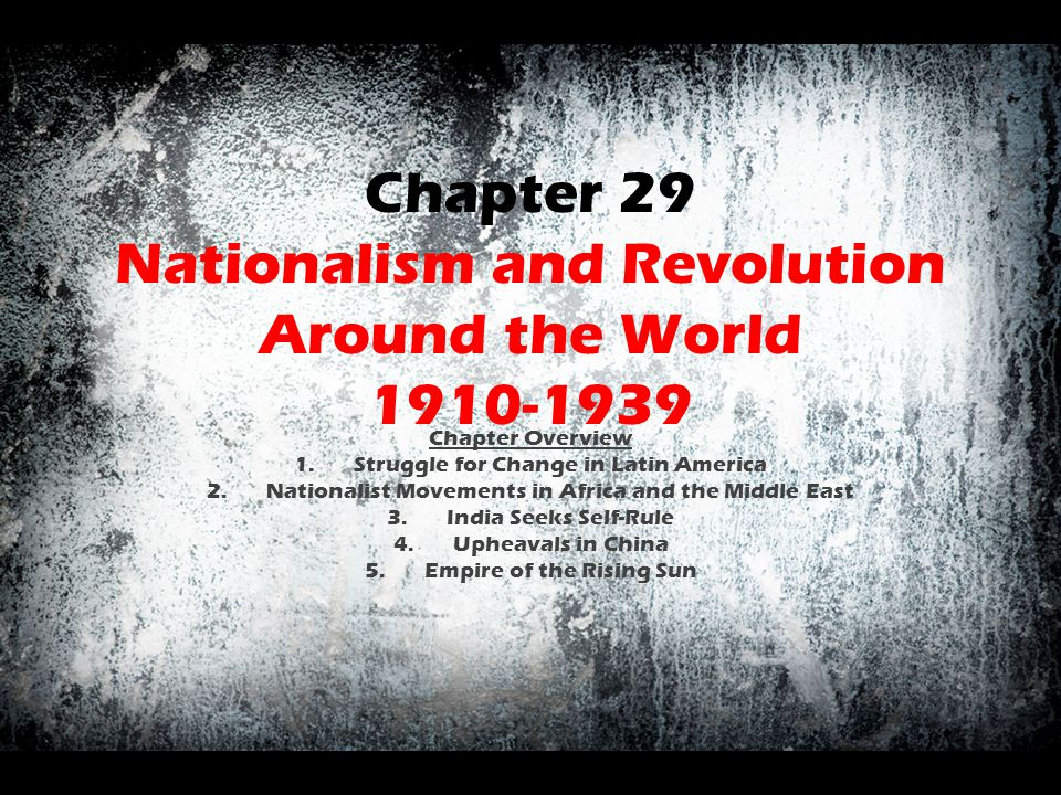 Chapter 29 Nationalism and Revolution Around the World 1910-1939