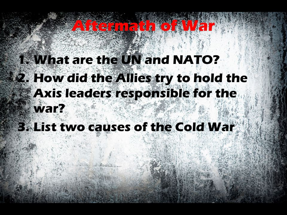 Aftermath of War What are the UN and NATO