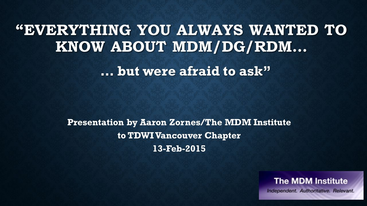 Everything You Always Wanted to Know About MDM/DG/RDM…