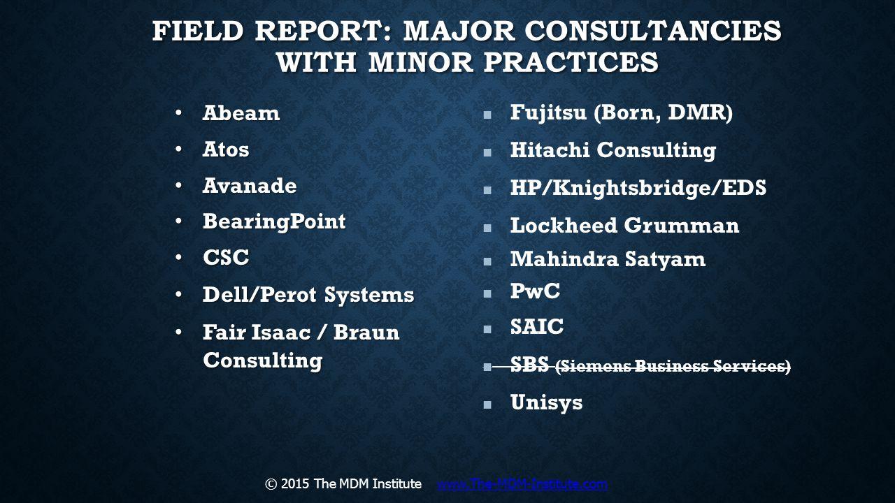 Field Report: Major CONSULTANCIES with Minor Practices
